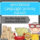 """Descriptive Language Activity Packet """"Old Lady Who Swallow"""