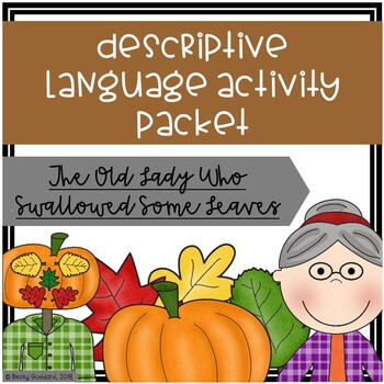 Descriptive Language Activity Packet - Old Lady Who Swallowed Leaves Edition