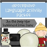Descriptive Language Activity Packet - Old Lady Who Swallowed Some Snow Edition