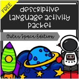 Descriptive Language Activity Packet - Outer Space Edition {FREE}