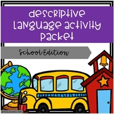Descriptive Language Activity Packet - School Edition
