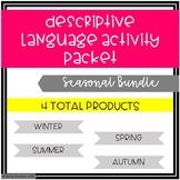 Descriptive Language Activity Packet Seasonal Bundle