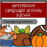 Descriptive Language Activity Packet - Thanksgiving Edition