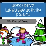 Descriptive Language Activity Packet - Winter Edition