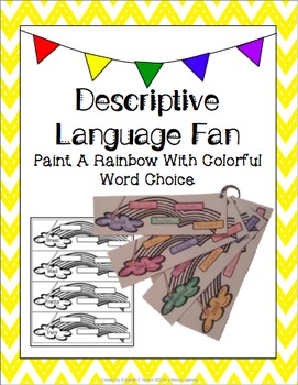 Descriptive Language Fan: Paint A Rainbow With Colourful Word Choice