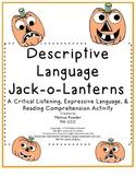 Descriptive Language Jack-o-lanterns~ Listening & Reading Comprehension