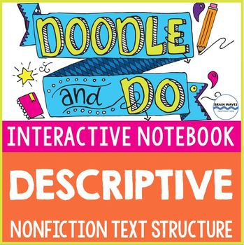 Descriptive Nonfiction Text Structure: Sketch Notes & Interactive Notebook