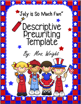 Descriptive Paragraph July Is So Much Fun!