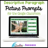 Descriptive Paragraph Writing for the Google Classroom Res