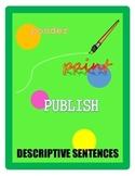 Descriptive Sentences - Ponder, Paint, Publish!