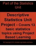 Descriptive Statistics Unit Project - 13 Topics Covered, P