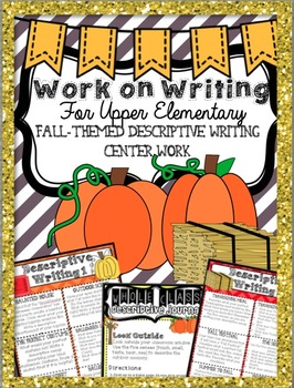 "Descriptive ""Work on Writing"" Upper Elementary: Fall, Halloween, & Thanksgiving"