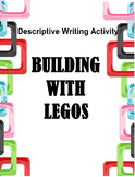 Descriptive Writing Activity- Building with Legos!!!