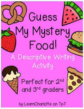 Descriptive Writing Activity {Guess My Mystery Food}