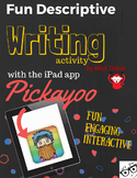 Descriptive Writing Activity using the iPad app Pickayoo *