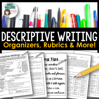 Descriptive Writing - Graphic Organizers, Examples, Rubric and More!