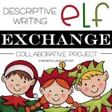 Descriptive Writing: Elf Exchange Project