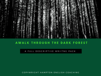 Descriptive Writing: Journey to the dark forest: resource 1: focus lesson