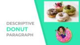 Descriptive Writing (Part 2) Donut Paragraph: An Integrate