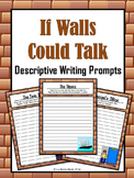 Descriptive Writing Prompts - If Walls Could Talk