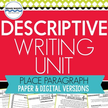 Descriptive Writing Unit:  Descriptive Place Paragraph