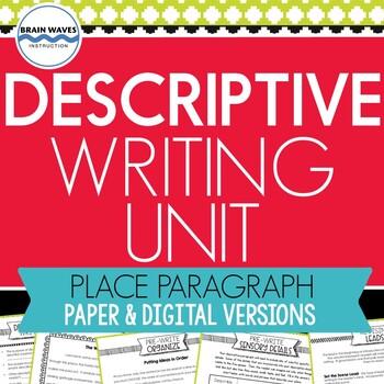 Descriptive Writing Unit:  Descriptive Place Paragraph