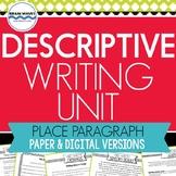 Descriptive Writing Unit: Place Paragraph (Google Classroom Compatible)