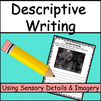 Descriptive Writing: Using Sensory Details and Imagery