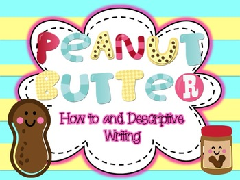 Descriptive Writing and How to Book: Peanut Butter