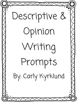 Descriptive and Opinion Writing Prompts