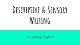 Descriptive and Sensory Writing