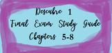 Descubre 1 Final Exam Study Guide- Chapters 5-8