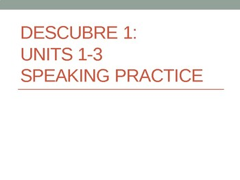 Descubre 1: Units 1-3 Vocabulary and Grammar Writing and Speaking Practice