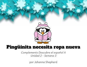 Descubre el español B, Unidad 2, Semana 3, Pingüinita necesita ropa nueva, story