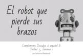 Descubre el español B - El robot que pierde sus brazos - T
