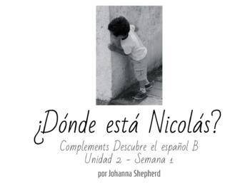 Descubre el español B - Unidad 2 - Semana 1 - ¿Dónde está Nicolás? - TPRS-style