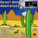 Desert Animal Adaptations Interactive Digital Notebook for Google Drive®