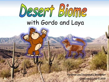 Desert Biome with Gordo and Laya