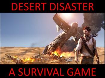 Desert Disaster: A Survival Game