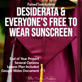 Desiderata and Wear Sunscreen End of the Year Paired Readi