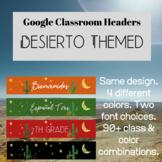 Desierto Themed Google Classroom Banners (Spanish Google C