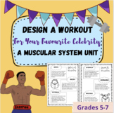 Design Your Own Workout - Physical Education and the Muscular System