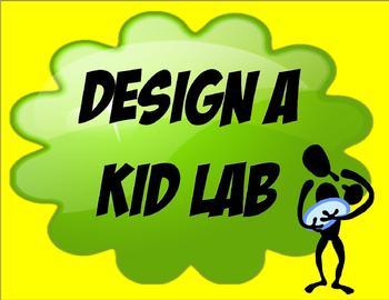 Design A Kid Lab FUN! CREATIVE!