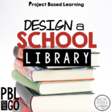 Design A School Library! Project Based Learning:  Design, Plan, & Create (PBL)