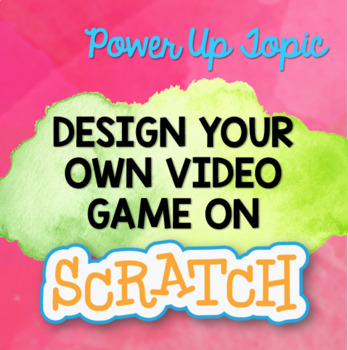 Design A Video Game on Scratch