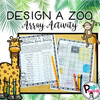 Design A Zoo Array Activity 3.OA.1 (Aligned with Go Math Chapter 3)