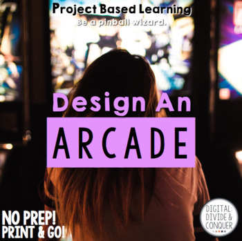 Design An Arcade, A Project Based Learning Activity (PBL)