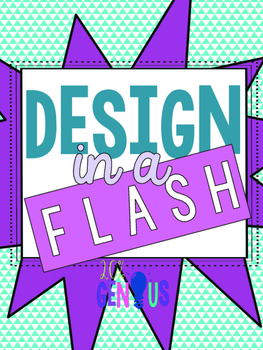 Design In a Flash - Quick/Easy Engineering/STEM/STEAM Activity
