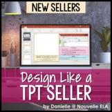 Design Like a TpT Seller - Beginner PowerPoint Tutorials +