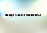 Design Processes and Devices